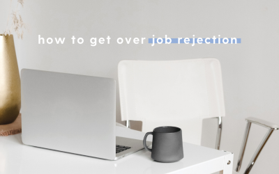 How to Get Over Job Rejection
