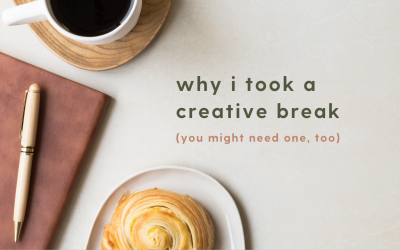 Why I Took a 5-Month Creative Break